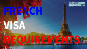 French Visa Requirements For Schengen Visa Application