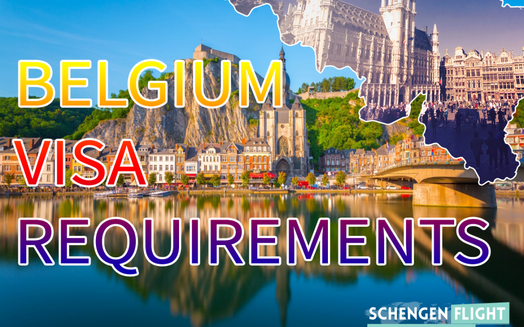 Ultimate Guide On Belgium Visa Requirements